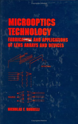 Microoptics Technology: Fabrication and Applications of Lens Arrays and Devices (Optical Engineering)