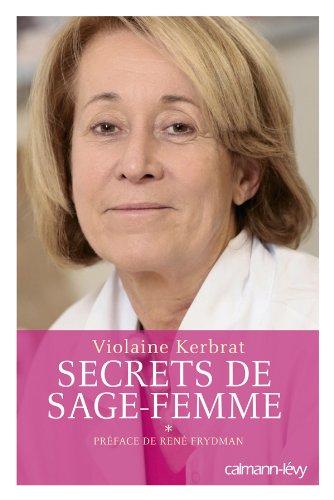 Secrets de sage-femme: Préface de René Frydman