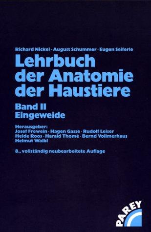 Lehrbuch der Anatomie der Haustiere, 5 Bde., Bd.2, Eingeweide
