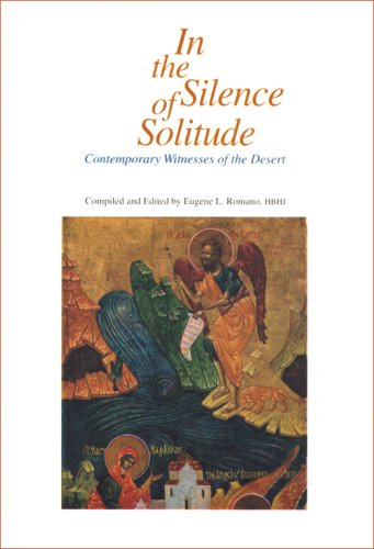 In the Silence of Solitudes: Contemporary Witnesses of the Desert