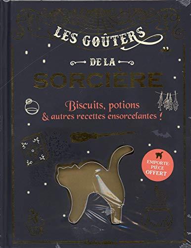 Les goûters de la sorcière : Biscuits, potions & autres recettes ensorcelantes ! Avec un emporte-pièce offert