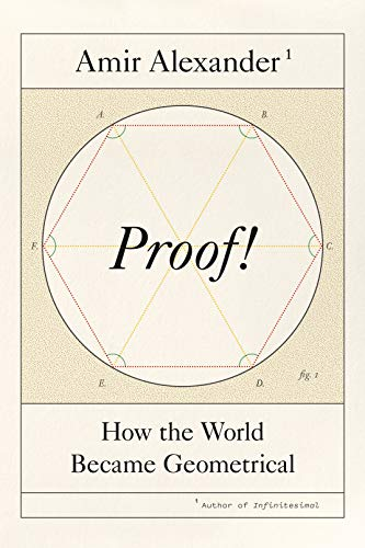 Proof!: How the World Became Geometrical (English Edition)