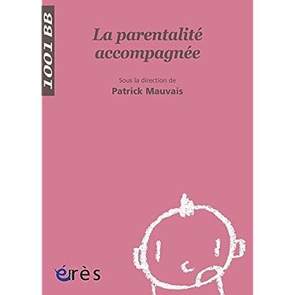La Parentalité accompagnée -1001 bb n°67 (Mille et un bébés)