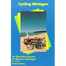 Cycling Michigan: The 30 Best Road Routes in Western Michigan (Cycling Tours)