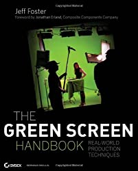 The Green Screen Handbook: Real-World Production Techniques by Jeff Foster (2010-03-15)