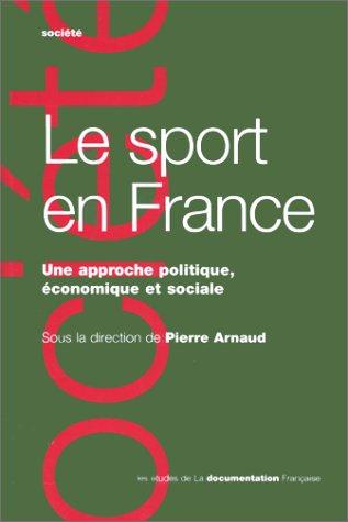 Le sport en France. Une approche politique, économique et sociale