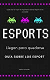 Deportes electronicos: Esports (Spanish Edition)