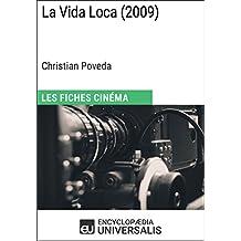 La Vida Loca de Christian Poveda: Les Fiches Cinéma d'Universalis (French Edition)