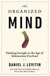 [(The Organized Mind: Thinking Straight in the Age of Information Overload)] [Author: Daniel J Levitin] published on (August, 2014)