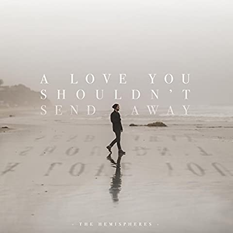 A Love You Shouldn't Send Away