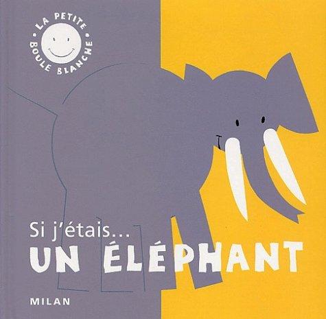 Si j'étais. un éléphant