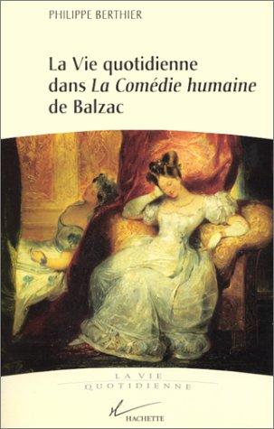 La vie quotidienne dans La Comédie humaine de Balzac