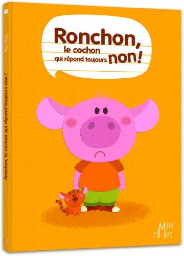 Ronchon, le cochon qui répond toujours non ! par Nathalie Dujardin