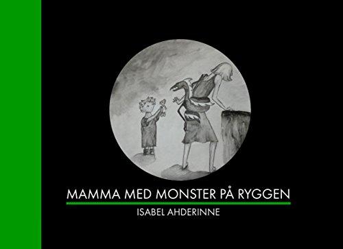 Mamma med monster på ryggen (Swedish Edition) par Isabel Ahderinne