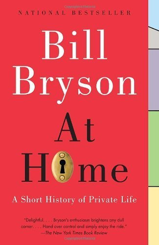 At Home: A Short History of Private Life by Bryson, Bill (2011) Paperback