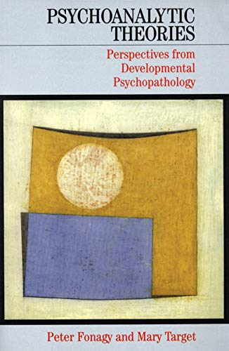 Psychoanalytic Theories: Perspectives from Developmental Psychopathology (Whurr Series In Psychoanalysis) por Peter Fonagy