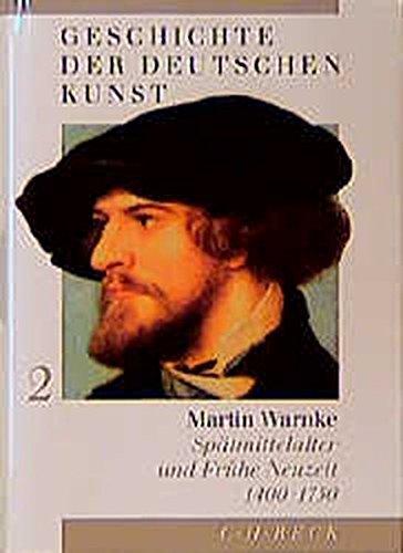 Geschichte der deutschen Kunst, 3 Bde., Bd.2, Spätmittelalter und Frühe Neuzeit (1400-1750)