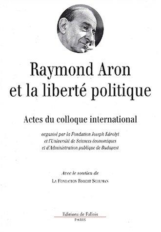 Raymond Aron et la liberté politique