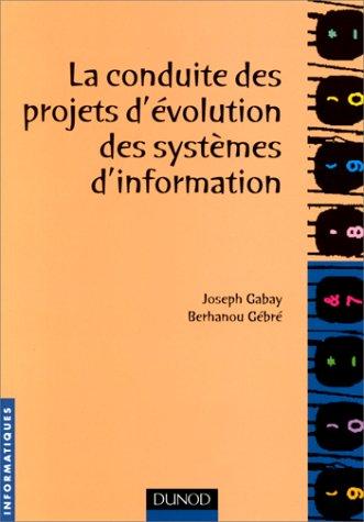 La conduite des projets d'évolution des systèmes d'information