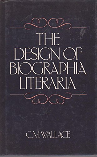 The Design of Biographia Literaria First edition by Wallace, Catherine M. (1983) Hardcover