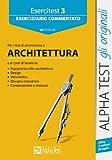 Alpha Test. Esercitest 3. Esercizi commentati per i test di ammissione ad Architettura