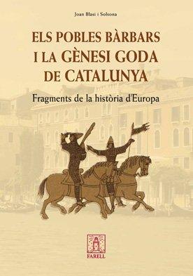 Descargar Libro Els pobles bàrbars i la gènesi goda de Catalunya. Fragments de la història d'Europa (Nostra Història) de Joan Blasi Solsona