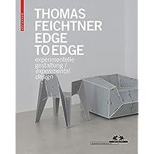 Thomas Feichtner - Edge to Edge. Experimentelle Gestaltung / Experimental Design