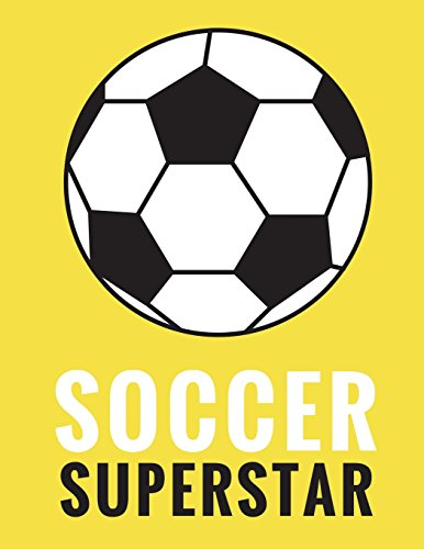 Soccer Superstar: Daily Composition Notebook for Soccer and Futbol Fans, Players, and Coaches - 100 Lined Pages, (Large, 8.5 x 11 in.): Volume 3 (Soccer Notebooks) por Star Power Publishing