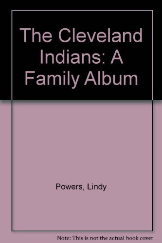 The Cleveland Indians: A Family Album by Lindy Powers (1996-08-02)