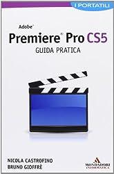 Adobe Premiere Pro CS5. Guida pratica. I portatili