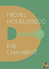 Michel Houellebecq - Duetto par Eve Chambrot
