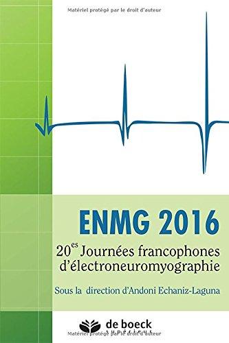 ENMG 2016 : 20e Journées francophones d'électroneuromyographie