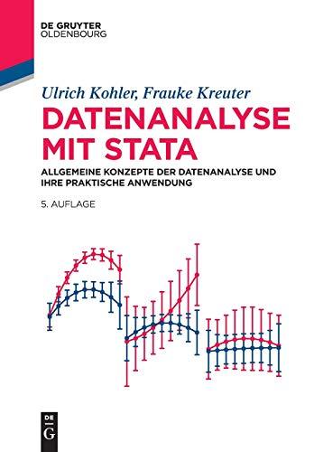 Datenanalyse mit Stata: Allgemeine Konzepte der Datenanalyse und ihre praktische Anwendung