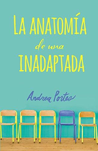 Anatomía de una inadaptada: Anatomy of a Misfit (Spanish edition) por Andrea Portes