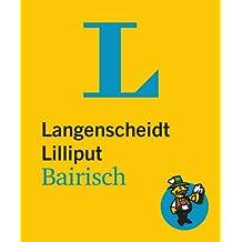 Langenscheidt Lilliput Bairisch: Bairisch-Hochdeutsch/Hochdeutsch-Bairisch (Langenscheidt Dialekt-Lilliputs)