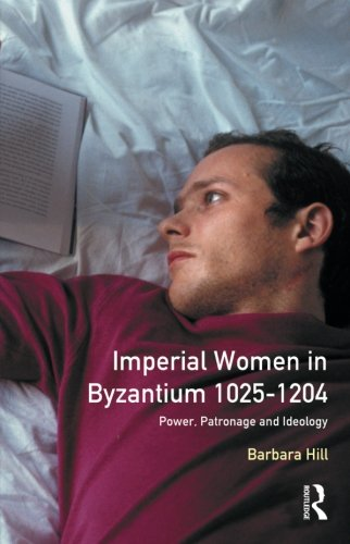 Imperial Women in Byzantium 1025-1204: Power, Patronage and Ideology (Women And Men In History)
