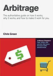 Arbitrage: The authoritative guide on how it works, why it works, and how it can work for you