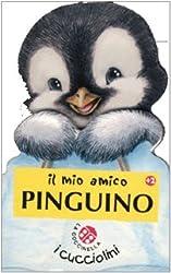 Il mio amico pinguino. Ediz. illustrata