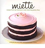 [( Miette: Recipes from San Francisco's Most Charming Pastry Shop By Ray, Meg ( Author ) Hardcover Jun - 2011)] Hardcover