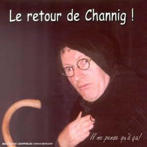Le Retour De Channig !