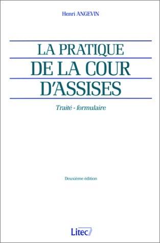 La Pratique de la cour d'assises : Traité - Formulaire (ancienne édition)