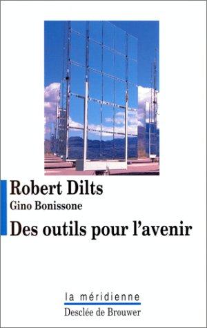 Des outils pour l'avenir par Robert Dilts