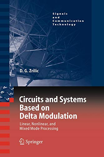 Circuits and Systems Based on Delta Modulation: Linear, Nonlinear and Mixed Mode Processing (Signals and Communication Technology)