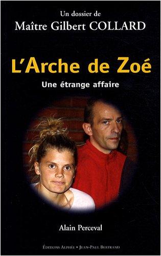 L'Arche de Zoé : Une étrange affaire ; Un dossier de Maître Gilbert Collard