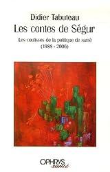Les contes de Ségur : Les coulisses de la politique de santé (1988-2006)