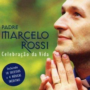 Celebracao Da Vida by Padre Marcelo Rossi (2002-01-12)