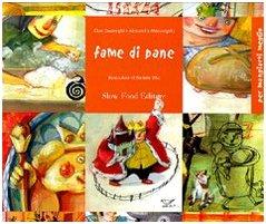Fame di pane. Seimila anni di storie. Ediz. illustrata (Per mangiarti meglio) por Giusi Quarenghi