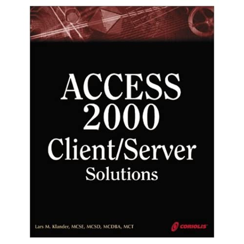 Access 2000 Client/Server Solutions: The In-depth Guide to Developing Access Client/Server Systems by Klander, Lars, Pyefinch, Mary (1999) Paperback