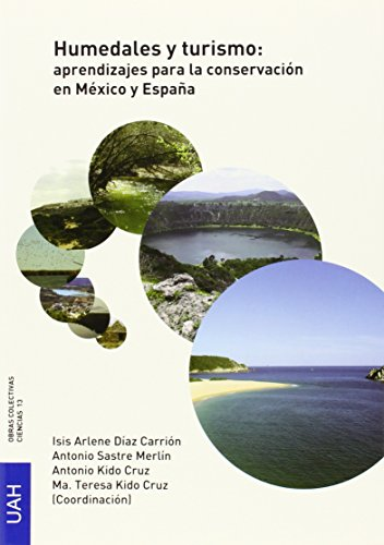 Humedales y turismo: aprendizajes para la conservación en México y España (Obras Colectivas Ciencias)
