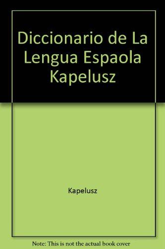 Diccionario de La Lengua Espaola Kapelusz
